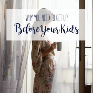 get up before your kids
