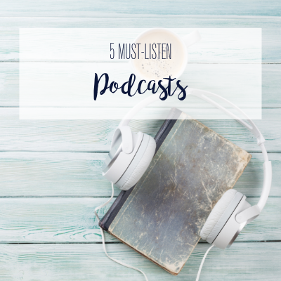 5 Must-Listen Podcasts That Will Change Your Life