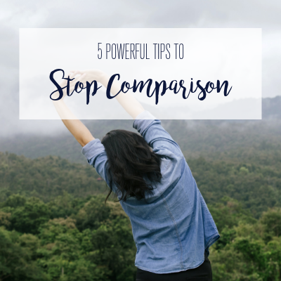 5 Powerful Tips To Stop the Comparison Game Immediately