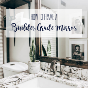 Upgrade your boring builder grade mirror with this step-by-step tutorial on how to frame a builder grade mirror. Keep reading!